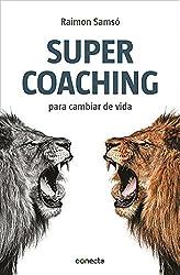 Supercoaching: Para cambiar de vida