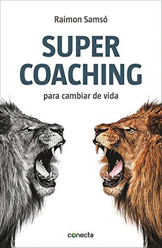 Supercoaching: Para cambiar de vida (CONECTA) por Raimon Samsó