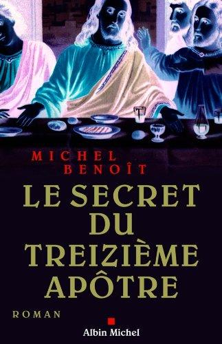 Le Secret du treizième apôtre par Michel Benoît