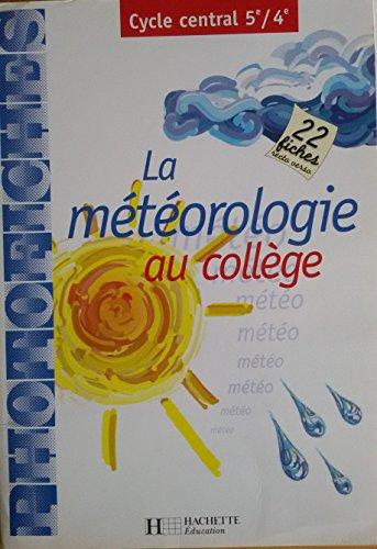 Météorologie au collège, 5e-4e, cycle central. Photofiches