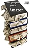Come guadagnare grazie ad Amazon