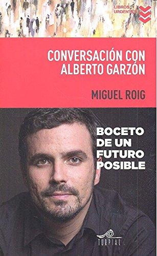 Conversación Con Alberto Garzón (Libros Urgentes)