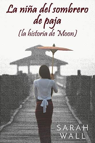 La niña del sombrero de paja (la historia de Moon) (Spanish Edition)