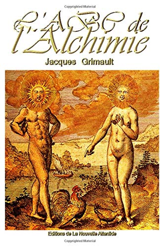 ABC de l'Alchimie, un livret de Jacques Grimault: Introduction à la science des Anciens par Jacques Grimault