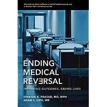 Ending Medical Reversal: Improving Outcomes, Saving Lives