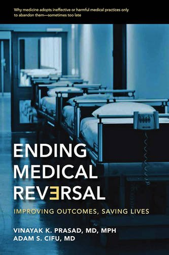 Ending Medical Reversal: Improving Outcomes, Saving Lives (A Johns Hopkins Press Health Book) por Vinayak K. Prasad