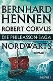 Die Phileasson-Saga - Nordwärts: Roman - Bernhard Hennen