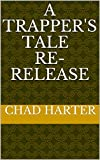 A Trapper's Tale re-release: re-release (mouse house Book 1) (English Edition)