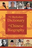 Berkshire Dictionary of Chinese Biography, Volumes 1-3