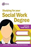 Studying for your Social Work Degree (Critical Study Skills)