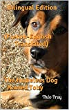 Bilingual Edition (French-English Translated): The Homeless Dog Named Toby