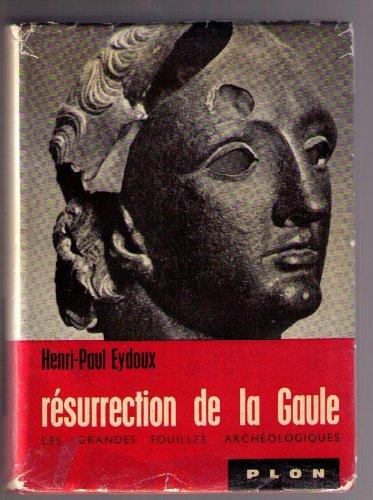 Résurrection de la gaule. les grandes f...