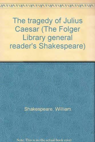 the-tragedy-of-julius-caesar-the-folger-library-general-readers-shakespeare