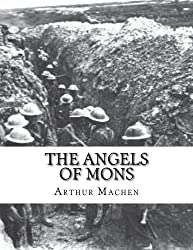 The Angels of Mons: The Bowmen and Other Legends by Arthur Machen (2012-06-04)