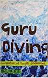 Guru Diving...: Compilation of thoughts & experiences of a seeker
