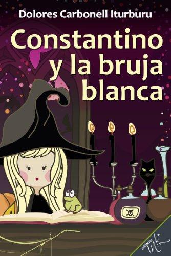 Constantino y la bruja blanca por Dolores Carbonell Iturburu
