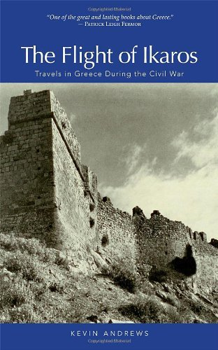 The Flight of Ikaros: Travels in Greece During the Civil War by Kevin Andrews (2010-10-19)