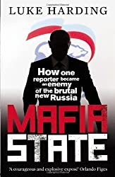 [(Mafia State: How One Reporter Became an Enemy of the Brutal New Russia)] [Author: Luke Harding] published on (February, 2012)