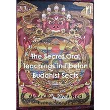 The Secret Oral Teachings in Tibetan Buddhist Sects by Alexandra David-Neel (2013-08-14)