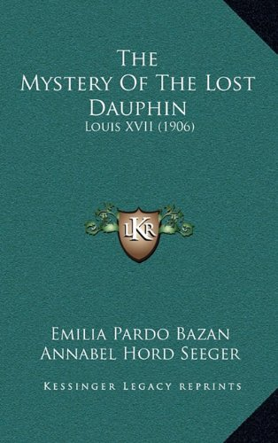 The Mystery of the Lost Dauphin: Louis XVII (1906)