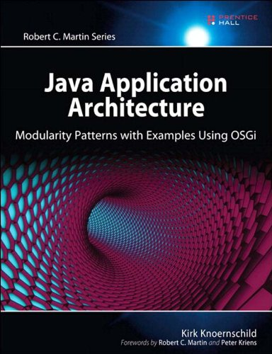 Java Application Architecture: Modularity Patterns with Examples Using OSGi (Robert C. Martin Series) (English Edition) por Kirk Knoernschild