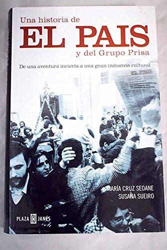 Historia de el pais y del grupo prisa, una (Obras Diversas) por Maria Cruz Seoane