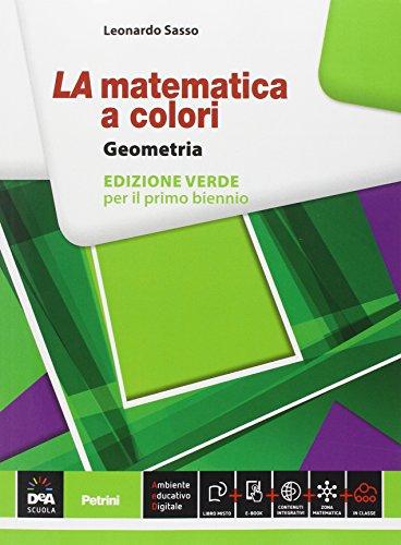 La matematica a colori. Geometria. Ediz. verde. Per le Scuole superiori. Con e-book. Con espansione online
