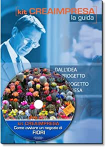 Come avviare un negozio di fiori. Software su Cd-Rom+ OMAGGIO Banca Dati 1500 Nuove Idee di Business per trovare il lavoro giusto che fa per te