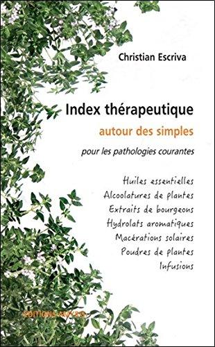 Index thérapeutique...pour les pathologies courantes par Christian Escriva