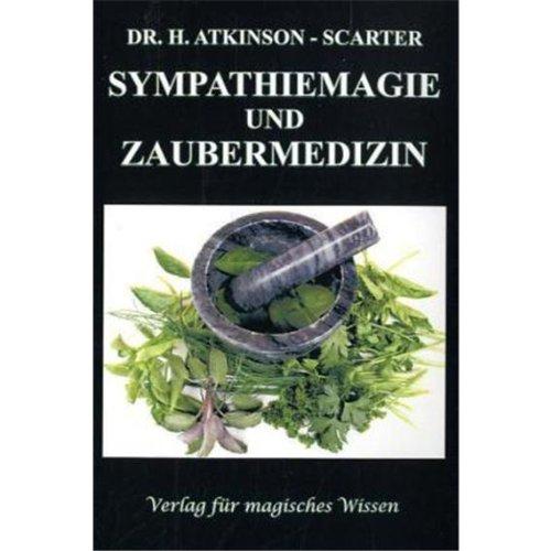 sympathiemagie-und-zaubermedizin-handbuch-der-magischen-krankheitsbehandlung-und-der-sympathiemagie