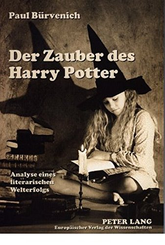 Der Zauber des Harry Potter. Analyse eines literarischen Welterfolgs (Zauber-buch Harry Potters)