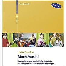 Mach Musik!: Rhythmische und musikalische Angebote für Menschen mit schweren Behinderungen