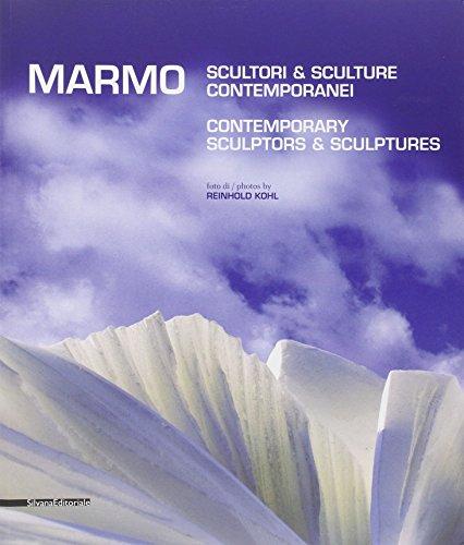 Marmo. Scultori e sculture contemporanei. Ediz. italiana e inglese (Monografie di grandi artisti)