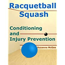 Racquetball and Squash: Conditioning and Injury Prevention (Kindle Edition) (English Edition)