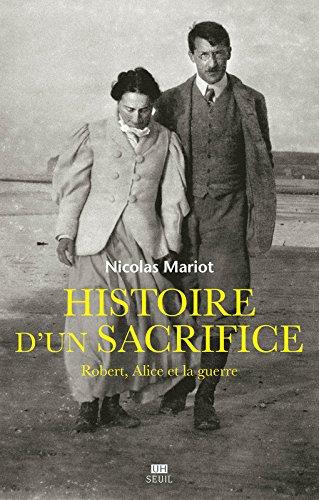 Histoire d'un sacrifice - Robert, Alice et la guerre