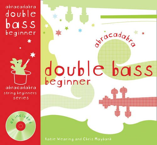 Abracadabra Strings Beginners – Abracadabra Double Bass Beginner (Pupil's book + CD)