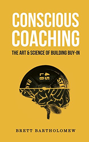 Conscious Coaching: The Art and Science of Building Buy-In (English Edition) por Brett Bartholomew