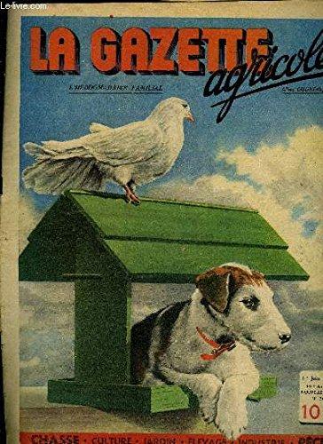 LA GAZETTE AGRICOLE N°26 JUIN 1946 - Les animaux baromètres - le maïs fourrage - les rex - vos chèvres l'alpine - hygiène oui thérapeutique non - pigeons en volière le mobilier - vers une nouvelle législation de la chasse etc. par COLLECTIF