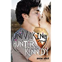 [(Unmaking Hunter Kennedy )] [Author: Anne Eliot] [Oct-2012]