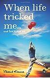 When life tricked me.. And Love Kicked me... price comparison at Flipkart, Amazon, Crossword, Uread, Bookadda, Landmark, Homeshop18