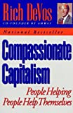 Compassionate Capitalism by Rich DeVos (1994-09-01) - Rich DeVos