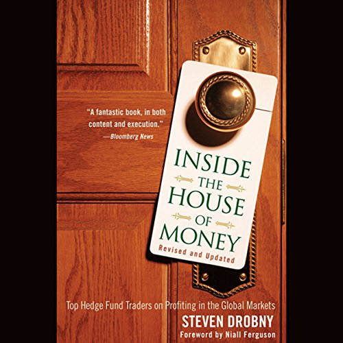 Inside the House of Money: Top Hedge Fund Traders on Profiting in the Global Markets  Audiolibri