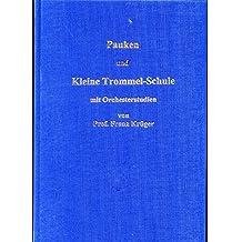 Pauken- und Kleine Trommel-Schule mit Orchesterstudien von Professor Franz Krüger: mit Orchesterstudien für Pauken, Kleine Trommel, Glockenspiel und Xylophon