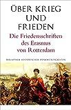 ?ber den Frieden: Die Friedensschriften des Erasmus von Rotterdam (Alcorde Bibliothek historischer Denkw?rdigkeiten)