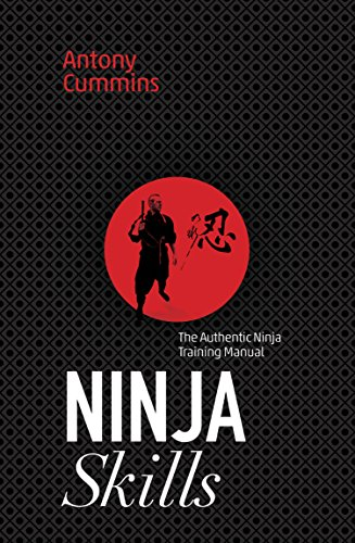 Ninja Skills: The Authentic Ninja Training Manual por Antony, MA Cummins