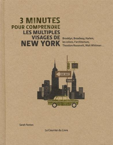 3 minutes pour comprendre les multiples visages de New York par Collectif