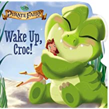 Disney Fairies: The Pirate Fairy: Wake Up, Croc!