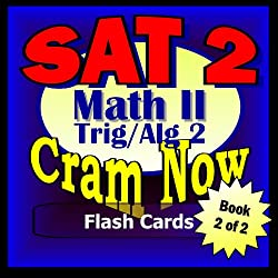 SAT II Prep Test MATH LEVEL II Part 2 - ALGEBRA 2-TRIG Flash Cards--CRAM NOW--SAT 2 Exam Review Book & Study Guide (SAT II Cram Now 9)