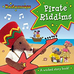 Rastamouse: Pirate Riddims by [Webster, Genevieve, De Souza, Michael]