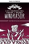 Les Orphelins de Windrasor, tome 7 : Retrouvailles par Clément